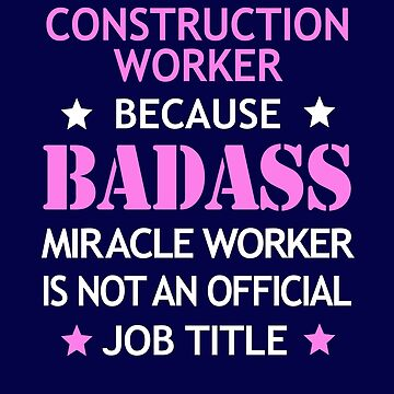 Construction Worker Badass Funny Birthday Cool Christmas Gift by smily-tees