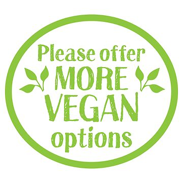 Please offer more vegan options sticker with a matching Thank you for the VEGAN options by jazzydevil