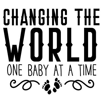 Changing the world one baby at a time  by jazzydevil