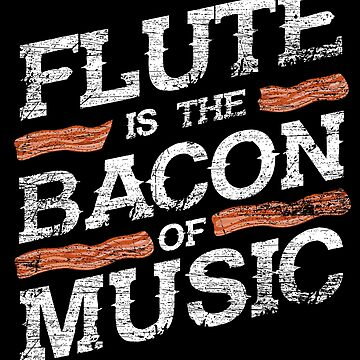 Flute Bacon by GeschenkIdee