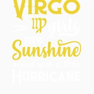 Virgo Girls Are Sunshine Mixed With A Little Hurricane Zodiac Star Sign Birthday Horoscope Gift Idea by orangepieces
