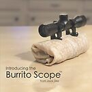 Burrito Scope by jackdire