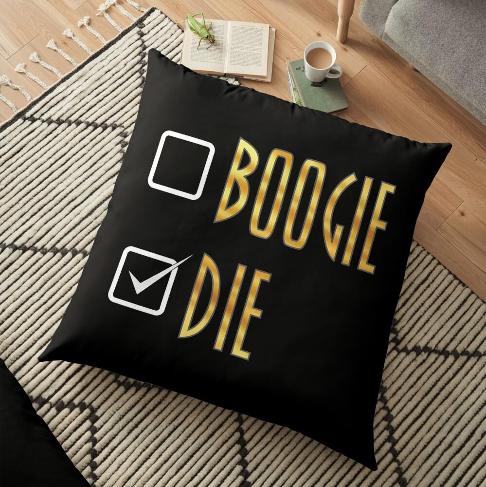 BOOGIE, or DIE! Floor Pillow