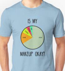 Ist mein Make-up in Ordnung? Unisex T-Shirt