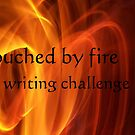 Touched by Fire - writing challenge by Sonya Smith