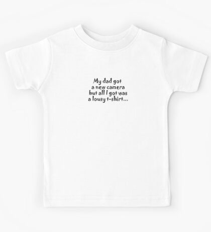 Kids Tee - dad's new camera Kids Clothes