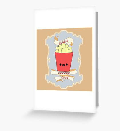 Fries Before Guys. Greeting Card