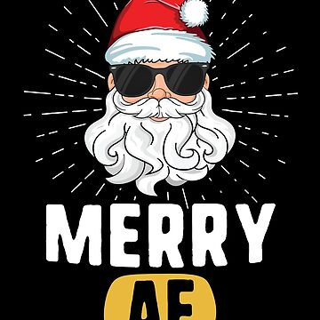 Merry AF Funny Adult Christmas T-Shirt Santa Claus Xmas by 14thFloor