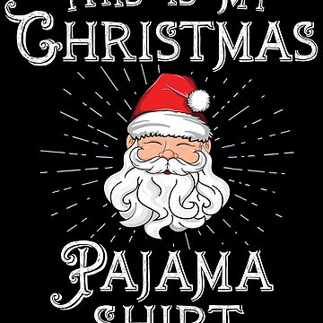 This Is My Christmas Shirt Funny Xmas Gift Family Santa by 14thFloor