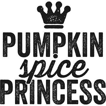 Pumpkin Spice Princess T-Shirt Love Coffee Latte Fall Gift by 14thFloor