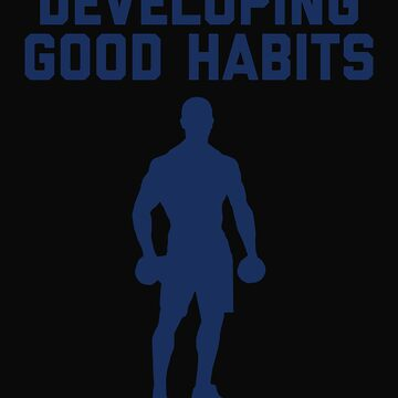 Developing Good Habits by 64thMixUp