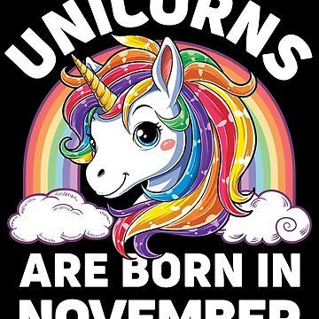 Los unicornios nacen en noviembre Camiseta Unicorn Rainbow Birthday Girls Kids de LiqueGifts