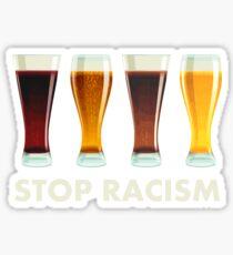 Stoppen Sie Alkohol-Rassismus-Bier-Gleichheit Sticker