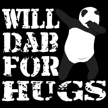 Funny Panda Will Dab For Hugs. Gift For Panda Lovers by galleryOne
