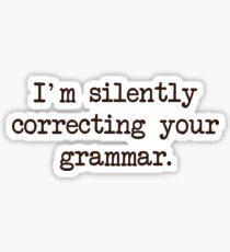 Pegatina Estoy corrigiendo silenciosamente tu gramática.