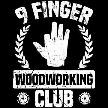 Woodworker 9 Finger Pun Funny Apparel by CustUmmMerch