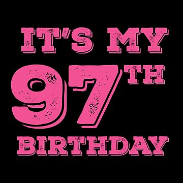 It Is My 97th Birthday by with-care