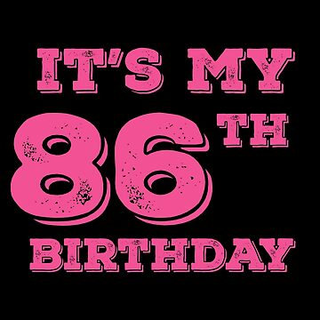 It Is My 86th Birthday by with-care