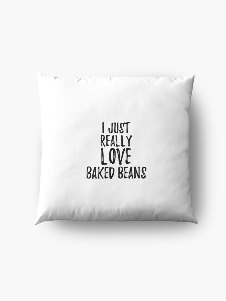 Vista alternativa de Cojines de suelo Baked Beans Lover Gift Food Addict I Just Really Love Baked Beans