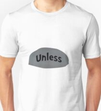 Unless T-Shirt