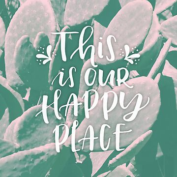 This is our happy place fun quote with retro cactus background rustic pink and green photo filter photo quote HD High Quality Online Store by iresist