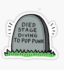 Died Stage Diving To Pop Punk Sticker