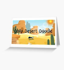 Daily Desert Doodle - The Blog and the Podcast Greeting Card