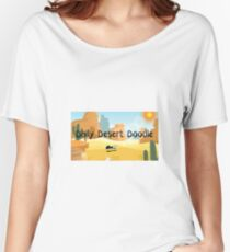 Daily Desert Doodle - The Blog and the Podcast Women's Relaxed Fit T-Shirt