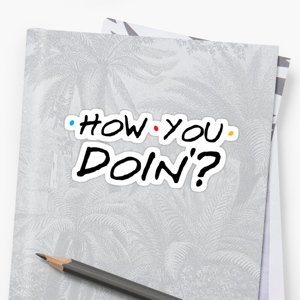 How You Doin'? Stickers