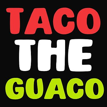 Funny Taco The Guaco by 64thMixUp