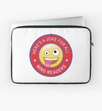 You'll get this Joke if you're a mind reader... Laptop Sleeve