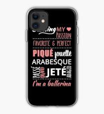 I'm a Ballerina !! Ballet Words Classical dance iPhone Case