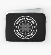 When I'm Flirting, Please Cooperate... Laptop Sleeve