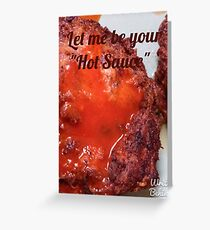 Let Me Be Your Hot Sauce Greeting Card
