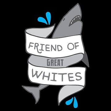 Friend of GREAT WHITES (sharks) banner by jazzydevil