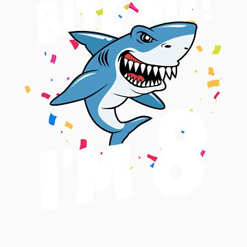 Boys 8 Years Old Happy Birthday Gifts Fun Party Shark Gift Idea by orangepieces
