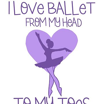 I love ballet form my head to my toes by Boogiemonst