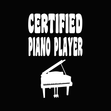Certified Piano Player - Marching Band T Shirt by greatshirts