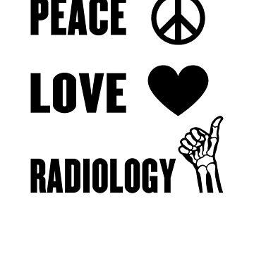 Peace Love Radiology  by vtv14