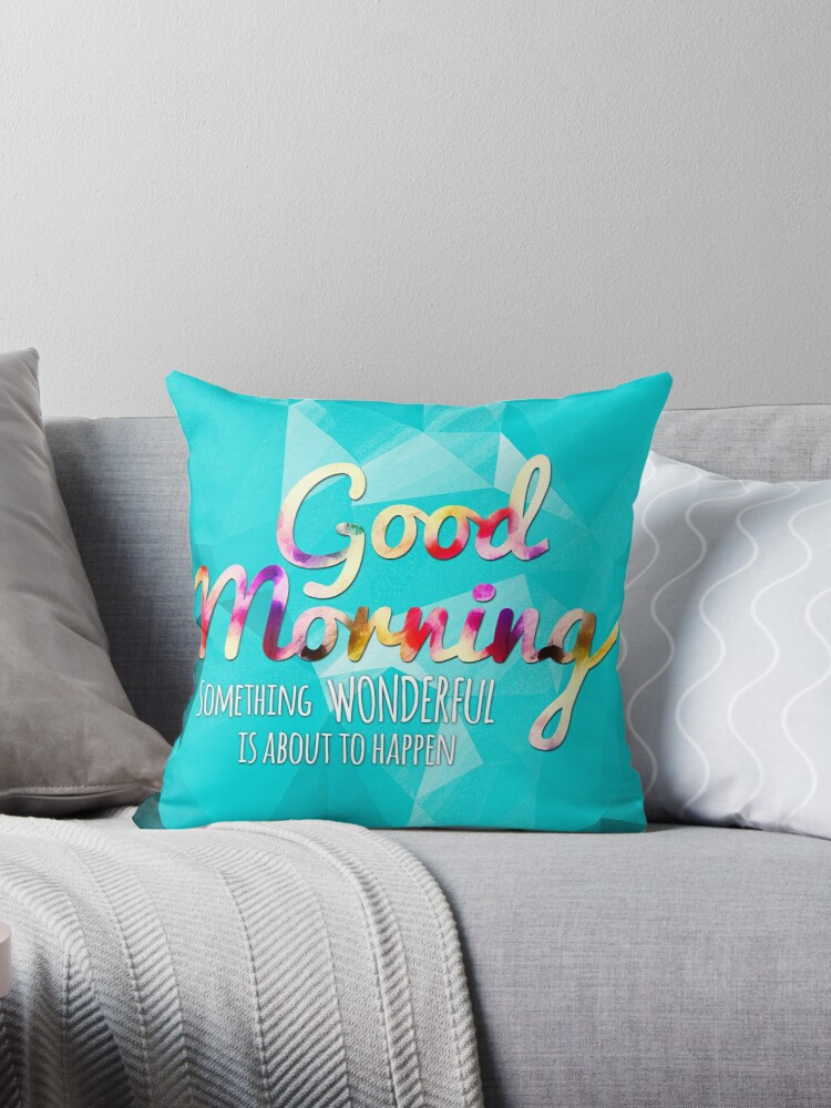 Inspirational Good Morning Typographic by sundressed