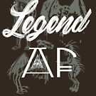 Legend AF by tduffy