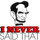 Lincoln Never Said That by EvePenman