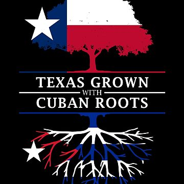 Texan Grown with Cuban Roots by ockshirts