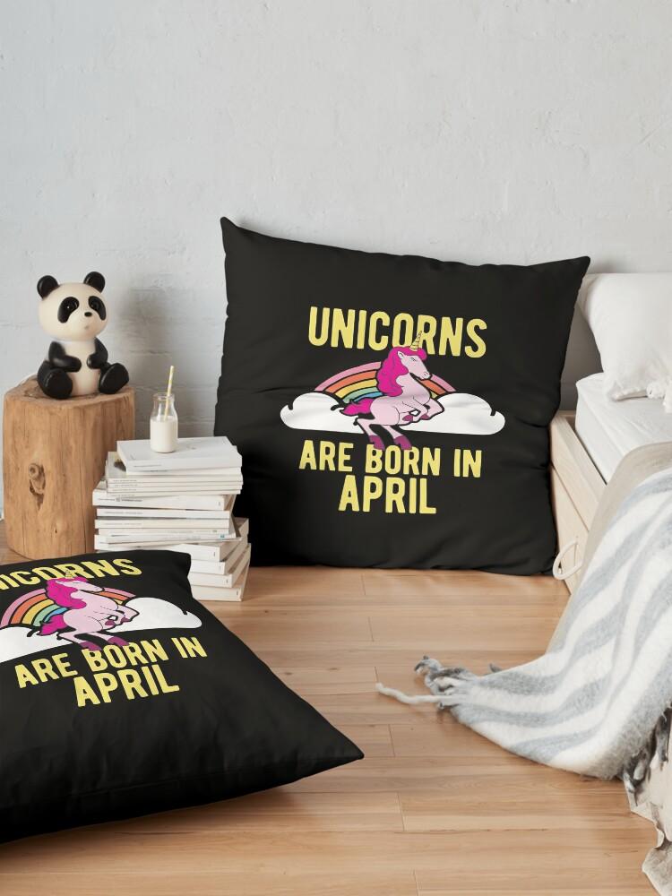 Alternative Ansicht von Unicorns Are Born In April Shirt Birthday Month Gift Tee Bodenkissen