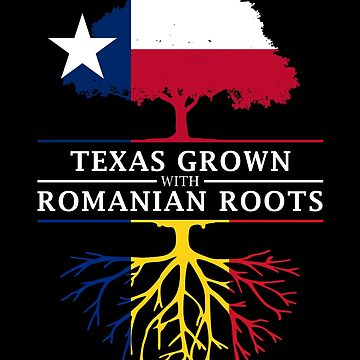 Texas Grown with Romanian Roots by ockshirts
