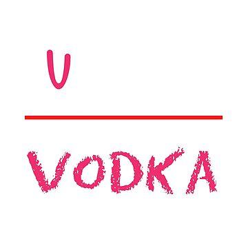 Funny & Relaxing Vodka Tee Design V is for vodka by Customdesign200