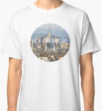It's Better in LA Classic T-Shirt