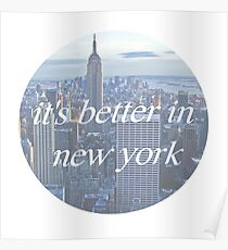 It's Better In New York Poster