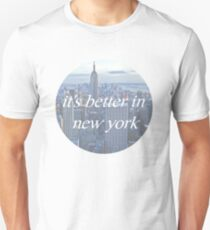 It's Better In New York T-Shirt