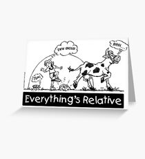 Everything is Relative Greeting Card